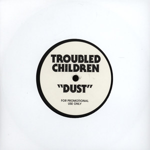 TROUBLED CHILDREN - Dust - 7inch x 1