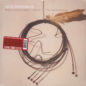 JACO PASTORIUS - Modern American Music...Period! (The Criteria Tapes) - LP
