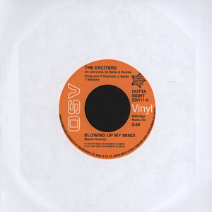 EXCITERS, THE - Blowing Up My Mind - 7inch x 1