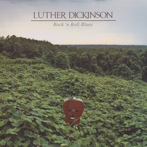 LUTHER DICKINSON - Rock N Roll Blues - LP