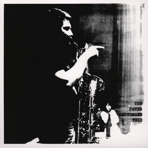 PETER BRÖTZMANN TRIO - For Adolphe Sax - LP