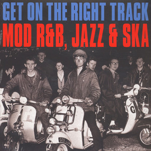 V.A. - Get On The Right Track - Mod R&B, Jazz & Ska - LP x 2