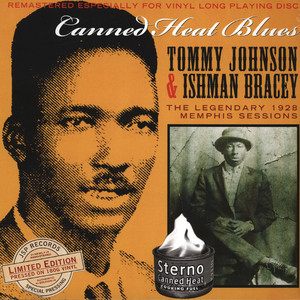 TOMMY JOHNSON & ISHMAN BRACEY - Canned Heat Blues: Legendary 1928 - LP