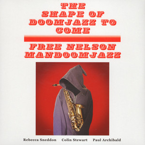 FREE NELSON MANDOOMJAZZ - Shape Of Doomjazz To Come & Saxophone Giganticus - LP