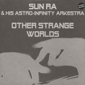 SUN RA & HIS ASTRO-INFINITY ARKESTRA - Other Strange Worlds - LP