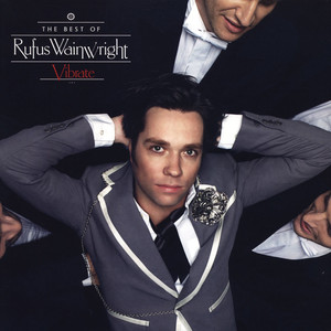 RUFUS WAINWRIGHT - Vibrate: The Best Of Rufus Wainwright - LP x 2