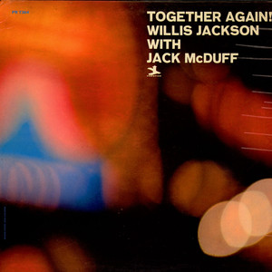WILLIS JACKSON WITH BROTHER JACK MCDUFF - Together Again! - LP