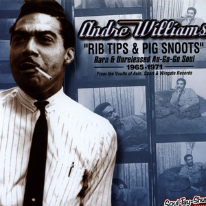 ANDRE WILLIAMS - Rib Tips & Pig Snoots - LP