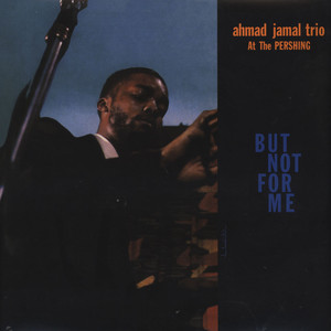 AHMAD JAMAL TRIO - At The Pershing / But Not For Me - LP
