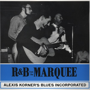 ALEXIS KORNER'S BLUES INCORPORATED - R&b At The Marquee - LP
