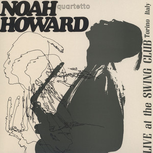 NOAH HOWARD QUARTETTO - Live At The Swing Club Torino Italy - LP