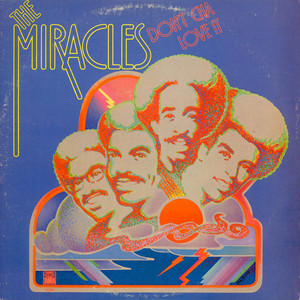 MIRACLES, THE - Don't Cha Love It - LP