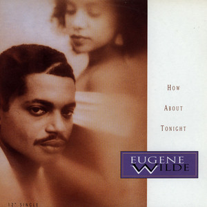 EUGENE WILDE - How About Tonight - 12 inch x 1