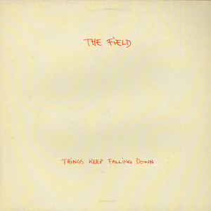 FIELD, THE - Things Keep Falling Down - 12 inch x 1