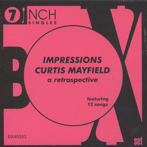 IMPRESSIONS, THE & CURTIS MAYFIELD - A Retrospective - 7inch x 6