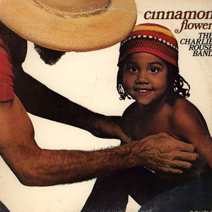 CHARLIE ROUSE BAND, THE - Cinnamon Flower - LP