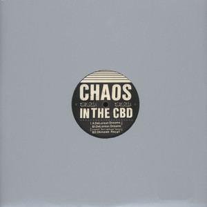 CHAOS IN THE CBD - DeLorean Dreams - 12 inch x 1