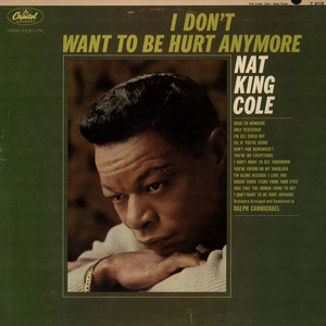 NAT KING COLE - I Don't Want To Be Hurt Anymore - LP
