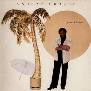 ANDRAÉ CROUCH - More Of The Best - LP