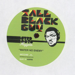 TALL BLACK GUY - Water No Enemy - 7inch x 1