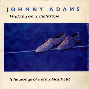 JOHNNY ADAMS - Walking On A Tightrope – The Songs Of Percy Mayfield - LP