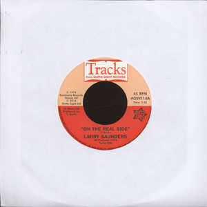 LARRY SAUNDERS - On The Real Side - 7inch x 1
