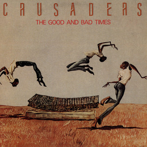 CRUSADERS, THE - The Good And Bad Times - LP