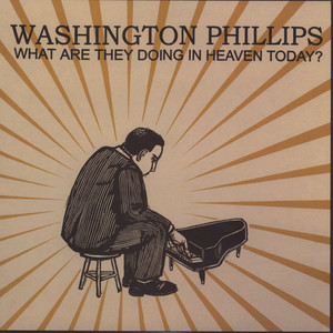 WASHINGTON PHILLIPS - What Are They Doing Today In Heaven - LP