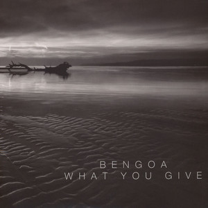 BENGOA - What You Give - LP x 3