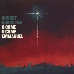 AUGUST BURNS RED - O Come O Emmanuel - 7inch x 1