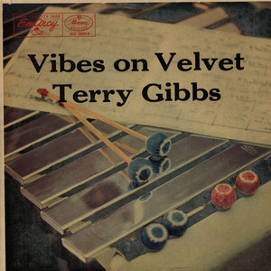 TERRY GIBBS - Vibes On Velvet - LP