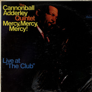 CANNONBALL ADDERLEY QUINTET, THE - Mercy, Mercy, Mercy! - Live At ''The Club'' - LP