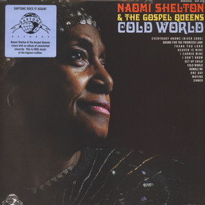 NAOMI SHELTON & THE GOSPEL QUEENS - Cold World - LP