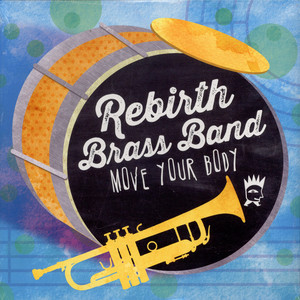 REBIRTH BRASS BAND - Move Your Body - LP