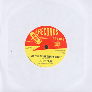 JUDY CLAY - Do You Think That's Right - 7inch x 1