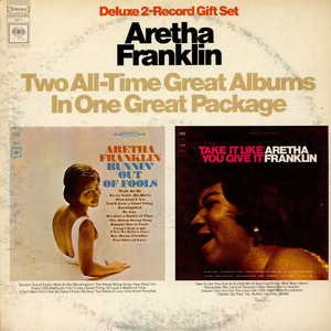 ARETHA FRANKLIN - Runnin' Out Of Fools / Take It Like You Give It - LP x 2