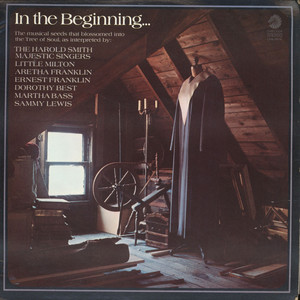 HAROLD SMITH'S MAJESTIC CHOIR, LITTLE MILTON, ARET - In The Beginning . . . - LP