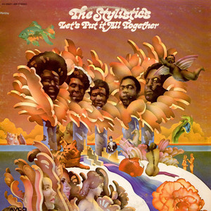 STYLISTICS, THE - Let's Put It All Together - LP