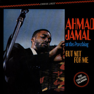 AHMAD JAMAL - Ahmad Jamal At The Pershing - But Not For Me - LP