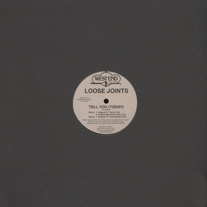LOOSE JOINTS - Tell You (Today) - 12 inch x 1