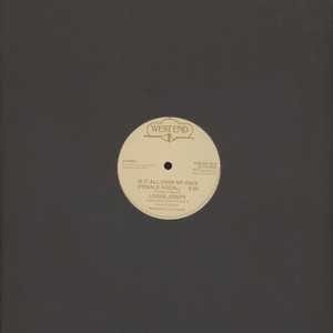 LOOSE JOINTS - Is It All Over My Face? - 12 inch x 1