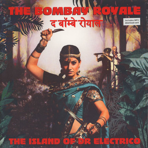 BOMBAY ROYALE, THE - The Island Of Dr. Electro - LP