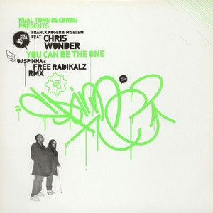 FRANCK ROGER & M'SELEM FEAT. CHRIS WONDER - You Can Be The One - DJ Spinnas Free Radikalz Rmx - 12 inch x 1