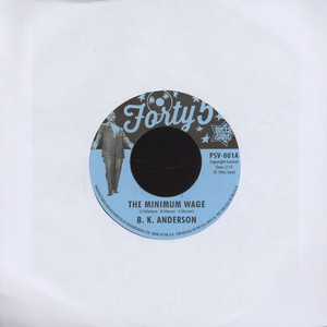 B.K. ANDERSON - The Minimum Wage - 7inch x 1