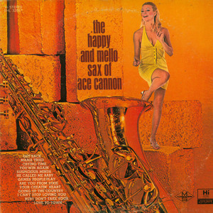 ACE CANNON - The Happy And Mello Sax Of Ace Cannon - LP