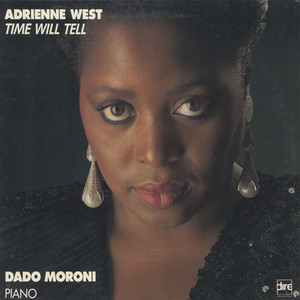 ADRIENNE WEST / DADO MORONI - Time Will Tell - LP