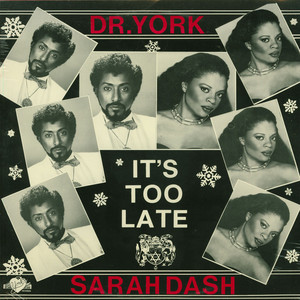 DR. YORK AND SARAH DASH - It's Too Late - 12 inch x 1