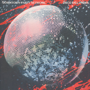 DOWNTOWN PARTY NETWORK - Disco Ball Drama - 12 inch x 1