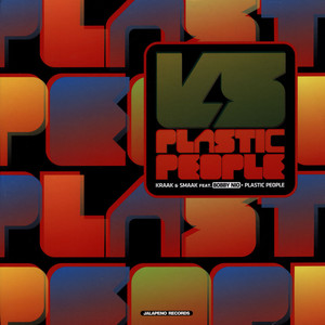 KRAAK & SMAAK FEAT. BOBBY NIO - Plastic People - 12 inch x 1