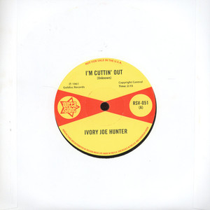 IVORY JOE HUNTER - I`m Cutting Out / You Only Want Me When You Need Me - 7inch x 1